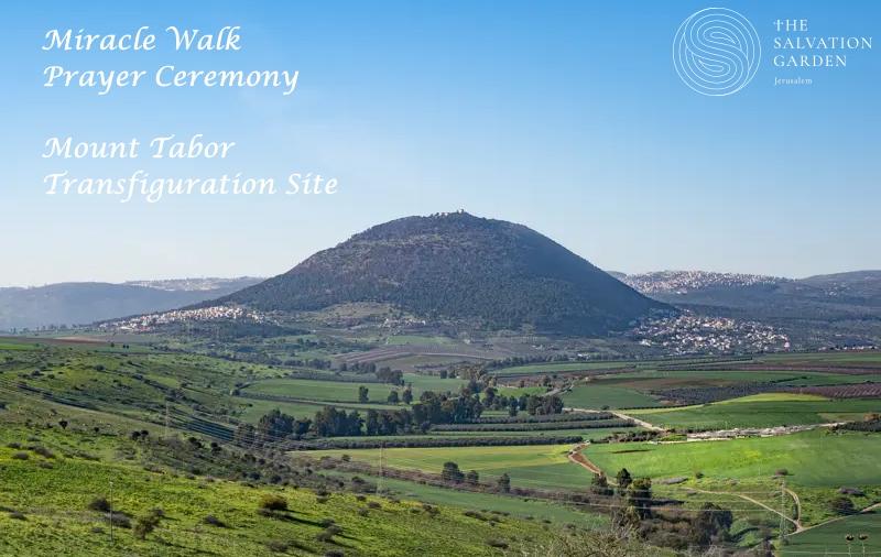Miracle Walk Prayer Ceremony Mount Tabor Transfiguration Site
